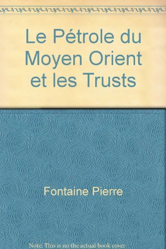 9782723312363: Le P�trole du Moyen Orient et les Trusts