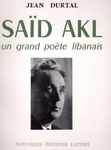 9782723315630: Said Akl Poete Libanais (French Edition)