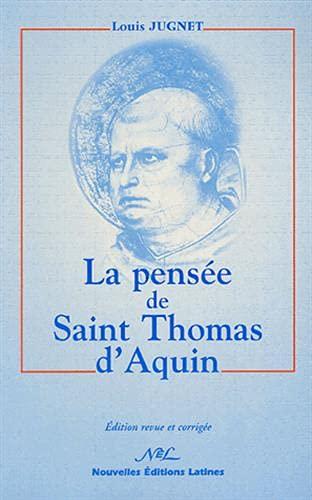 La pensee de st thomas d'aquin: Louis Jugnet