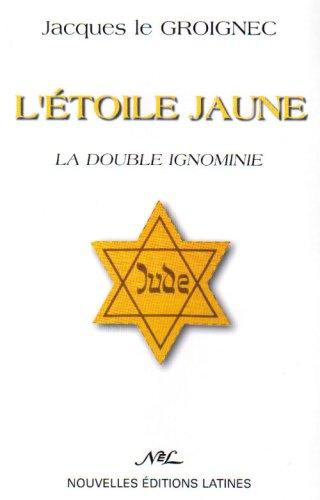 9782723320368: L'étoile jaune la double ignominie