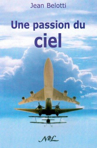 9782723320559: Une Passion du Ciel