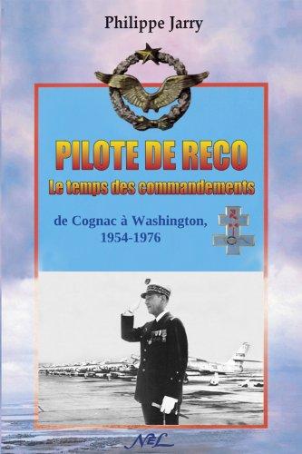 Pilote de reco, le temps des commandements - Philippe Jarry