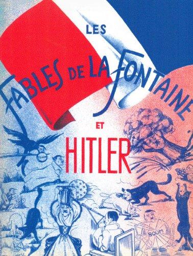 Les Fables de la Fontaine et HITLER: illustrées par Mass.J.Y