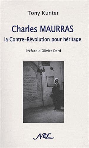 9782723398183: Charles Maurras : la Contre-Révolution pour héritage