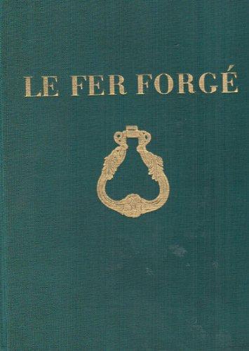 Le Fer Forgé - ENCYCLOPEDIE - Documents artistiques de ferronnerie ancienne du moyen-age &...