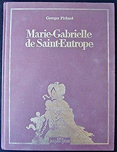 Marie-Gabrielle de Saint-Eutrope . E. O. complet: Georges Pichard