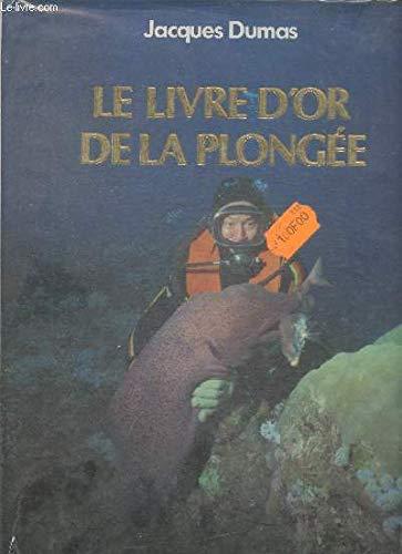 9782723403528: LE LIVRE D'OR DE LA PLONGEE