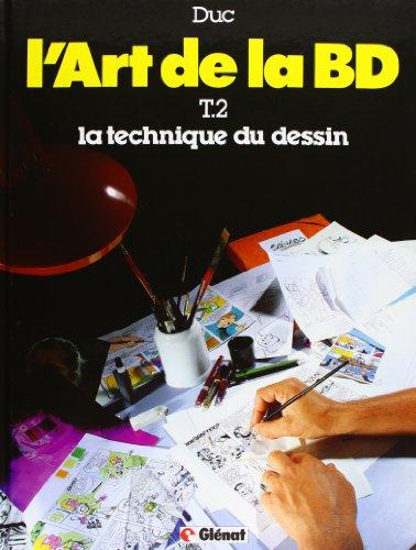 9782723403900: L'art de la BD, tome 2 : La technique du dessin