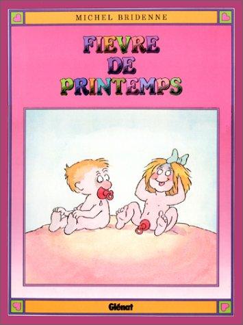FIEVRE DE PRINTEMPS.: BRIDENNE MICHEL.