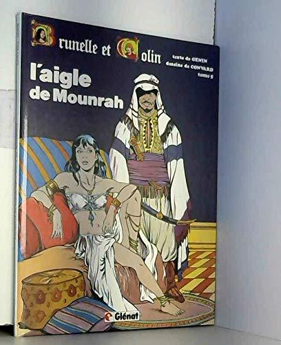 9782723404433: Brunelle et Colin, tome 5 : L'aigle de mounra