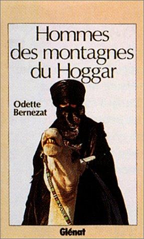Hommes des montagnes du Hoggar (Hommes et: Odette Bernezat