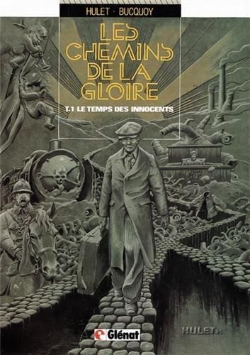 9782723405751: Les Chemins de la gloire, tome 1 : Le temps des innocents