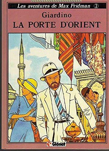 9782723406277: Les Aventures de Max Fridman, N° 2 : La Porte d'Orient (Vécu)