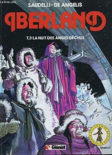 Iberland, tome 3: La nuit des anges déchus.: SAUDELLI & DE ANGELIS
