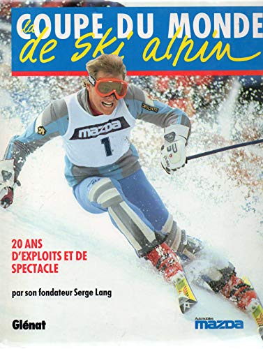 9782723407427: La Coupe du monde de ski alpin