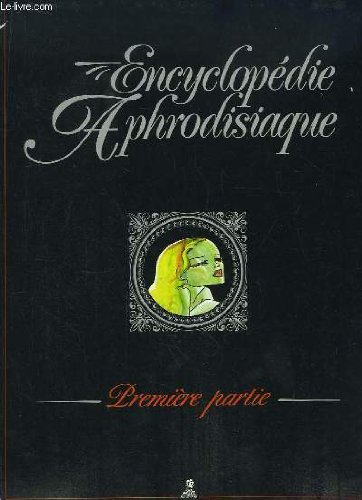 9782723408349: Encyclopédie aphrodisiaque, tome 1