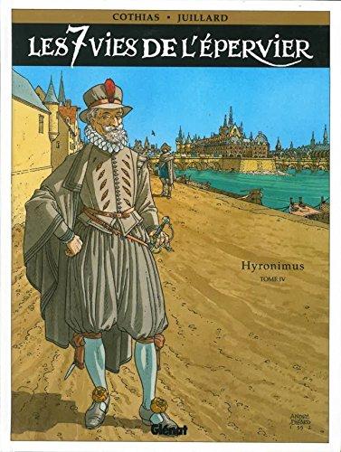 9782723408585: Les 7 Vies de l'Epervier, Tome 4 : Hyronimus