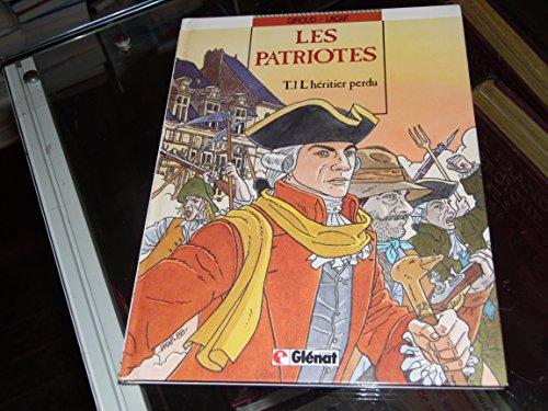 9782723409520: Les Patriotes, Tome 1 : L'Héritier perdu
