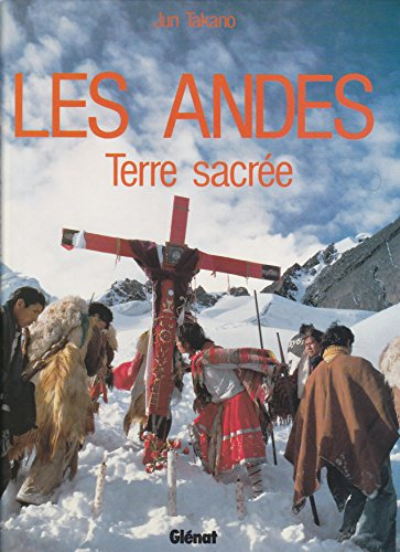 9782723409698: Les Andes: Terre sacrée (French Edition)