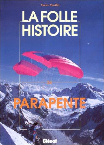 9782723410458: La folle histoire du parapente