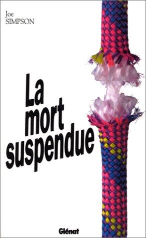 9782723410830: La Mort suspendue (Hommes et montagnes)