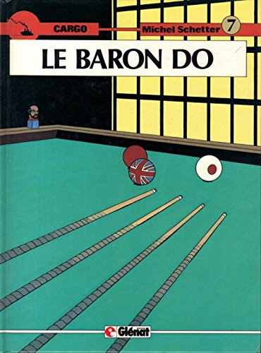 9782723411240: Cargo - N° 7 - Le Baron Do - Michel Schetter