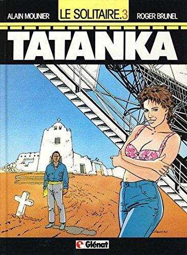 9782723411295: Le Solitaire.. 3. Tatanka