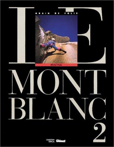 9782723412568: Le Mont Blanc Tome 02 : Le Mont Blanc (Vertical)