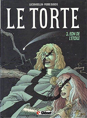 9782723413435: Le Torte, Tome 3 : Eon de l'�toile