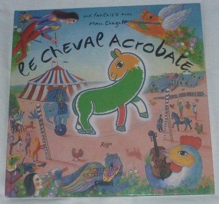 9782723413534: Le cheval acrobate : Une fantaisie avec Marc Chagall