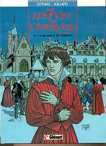 9782723414128: Les 7 Vies de l'Epervier, Tome 7 : La Marque du Condor