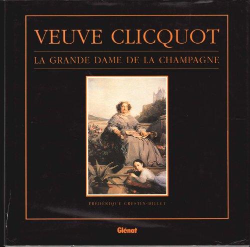 Veuve Clicquot: La Grande Dame De La Champagne: Crestin-Billet, Frederique