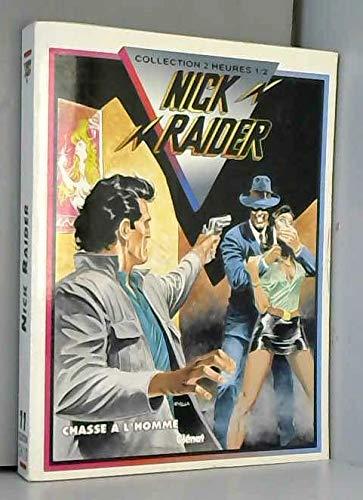 9782723417020: Nick Raider, Tome 2 : Chasse � l'homme. [Vengeance implacable]. [La toile de l'araign�e]