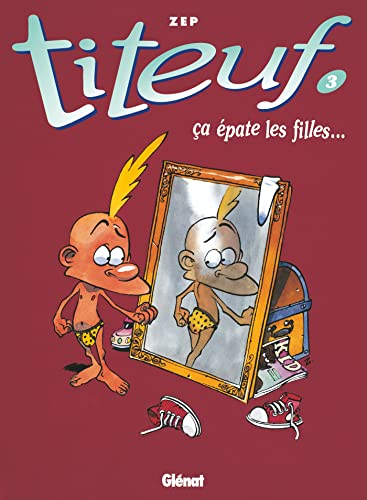 9782723417433: Titeuf: Ca epate les filles... (3) (French Edition)