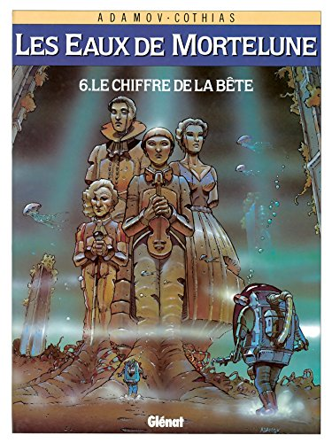 9782723418362: Les Eaux de Mortelune, tome 6 : Le chiffre de la bête