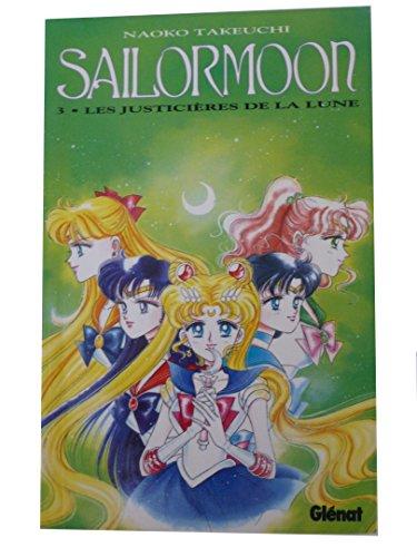 Sailor Moon, tome 3 : Les Justicières de la lune (Manga Poche): Takeuchi, Naoko