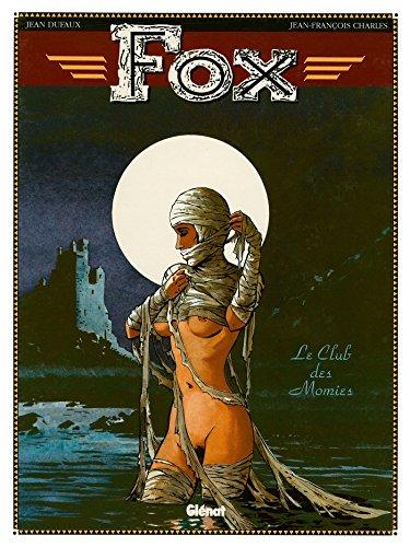 Fox - Le club des momies: DUFAUX JEAN / CHARLES JEAN-FRANCOIS