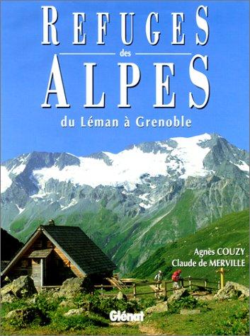 Refuges des Alpes, du lac Léman Ã: Grenoble (9782723420259) by Couzy, Agnès; Merville, Claude De