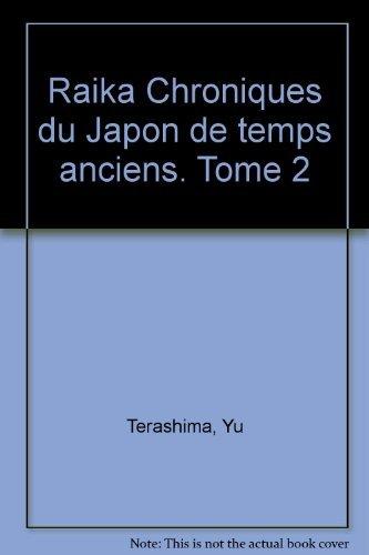 9782723421270: Raika Chroniques du Japon de temps anciens. Tome 2