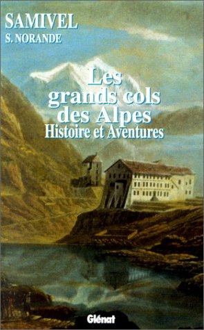 9782723421515: Les grands cols des Alpes occidentales