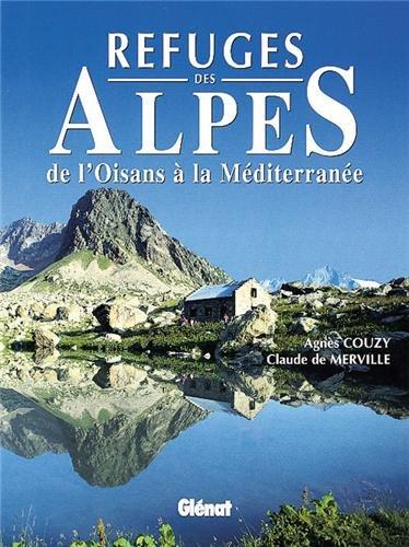 9782723421980: Refuges des Alpes de l'Oisans � la M�diterran�e