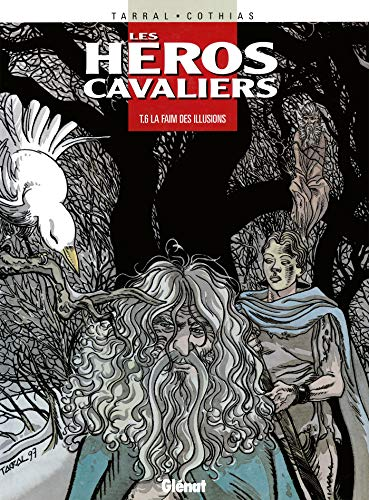 HÉROS CAVALIERS T06 : LA FAIM DES ILLUSIONS: COTHIAS PATRICK