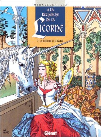 9782723423311: A la Recherche de la Licorne, Tome 1 : La blessure et le baume