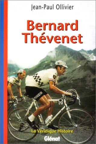 9782723423632: La v�ridique histoire de Bernard Th�venet