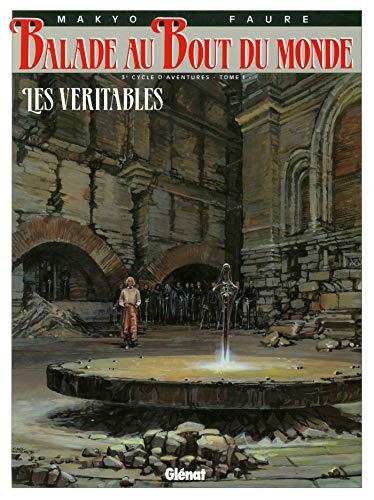 Balade Au Bout Du Monde: Les Veritables: Faure, Michel, Makyo,