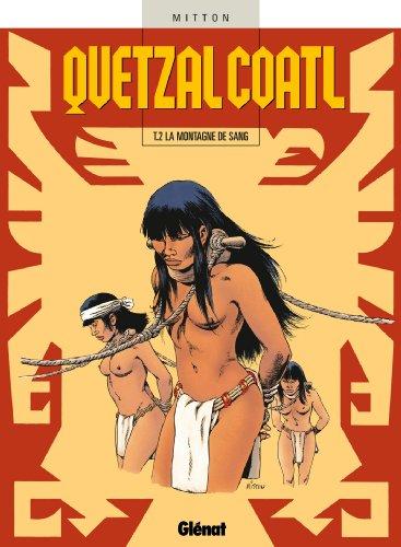 9782723424110: Quetzalcoatl, tome 2 : La montagne de sang