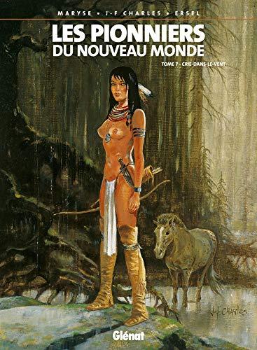 9782723425070: Les Pionniers du Nouveau Monde, Tome 7 : Crie-dans-le-Vent