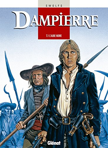 9782723425209: Dampierre, tome 1 : L'aube noire