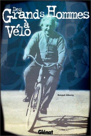 Des grands hommes à vélo: Alberny, Renaud