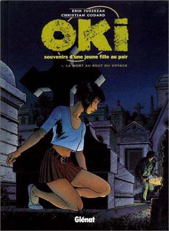 9782723426671: Oki, souvenirs d'une jeune fille au pair, tome 1 : La Mort au bout du voyage (French Edition)